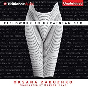 Fieldwork in Ukrainian Sex Audiobook