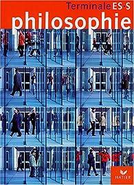 Philosophie Terminale ES, S : Livre de l'élève par Michel Delattre