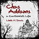Charles Addams: A Cartoonist's Life Audiobook by Linda H. Davis Narrated by Don Hagen