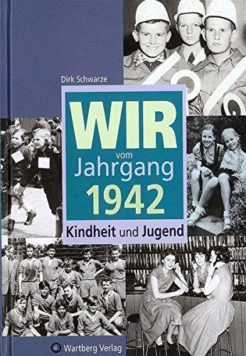 wir-vom-jahrgang-1942-kindheit-und-jugend-jahrgangsbnde
