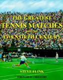 Front cover for the book The Greatest Tennis Matches of the Twentieth Century by Steve Flink