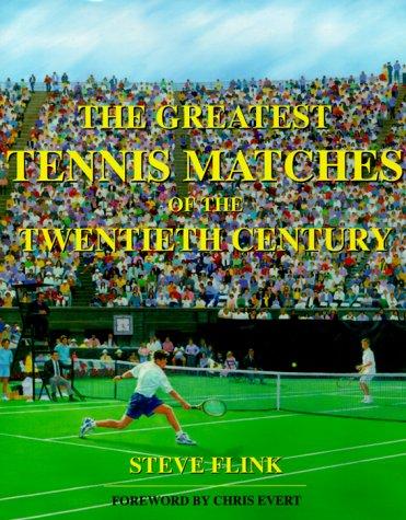 The Greatest Tennis Matches of the Twentieth Century