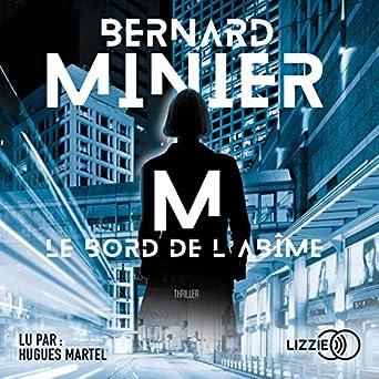M Le Bord De L Abime Bernard Minier Hugues Martel Lizzie