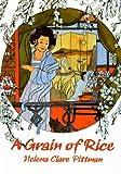 A Grain of Rice, Helena Clare Pittman, 0780712455
