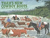 Tiger's New Cowboy Boots, Irene Morck, 0889951535