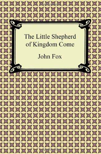 Read Online The Little Shepherd of Kingdom Come PDF