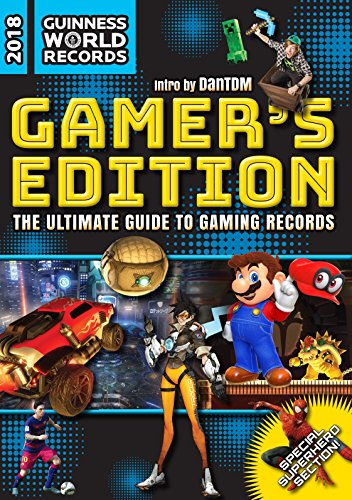 Guinness World Records 2018 Gamer's Edition: The Ultimate Guide to Gaming Records cover