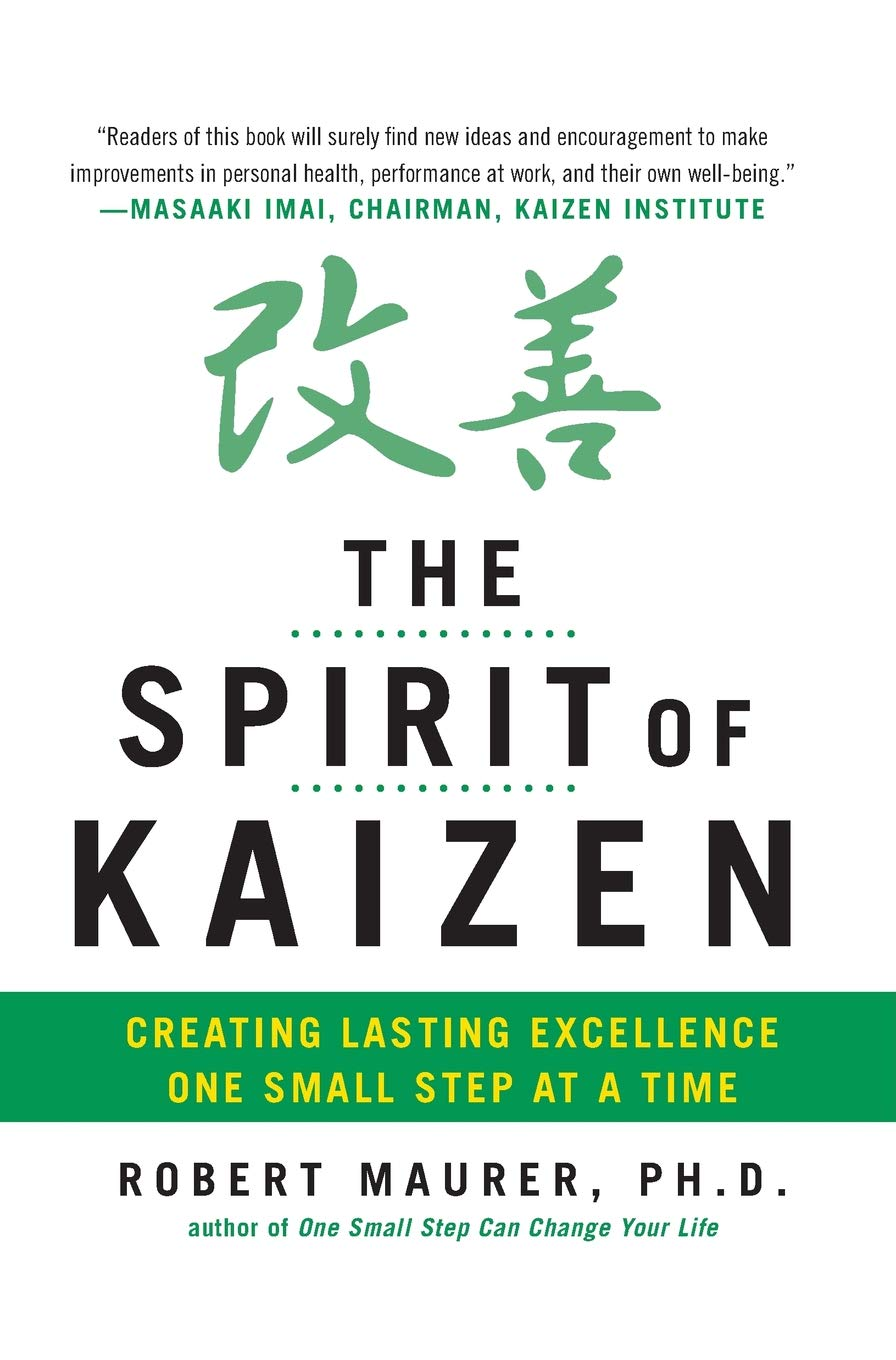 The Spirit of Kaizen: Creating Lasting Excellence One Small Step at a Time pdf epub