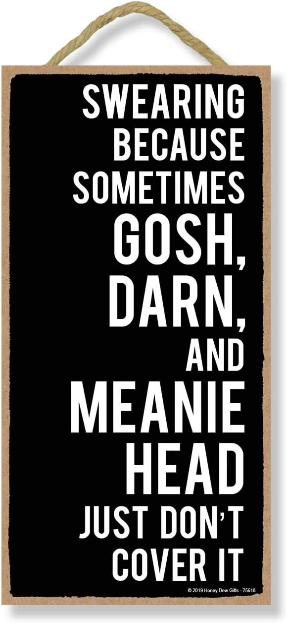 Honey Dew Gifts Funny Sign, Swearing Because Sometimes 5 inch by 10 inch Hanging Wall Art, Decorative Wood Sign Funny Home Decor