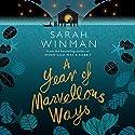 A Year of Marvellous Ways Hörbuch von Sarah Winman Gesprochen von: Sarah Winman