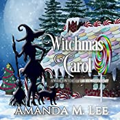 A Witchmas Carol: Wicked Witches of the Midwest, Book 4 | Amanda M. Lee