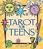Tarot for Teens, M. J. Abadie, 0892819170