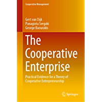 The Cooperative Enterprise: Practical Evidence for a Theory of Cooperative Entrepreneurship (Cooperative Management)