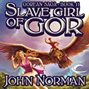 Slave Girl of Gor: Gorean Saga, Book 11 | John Norman