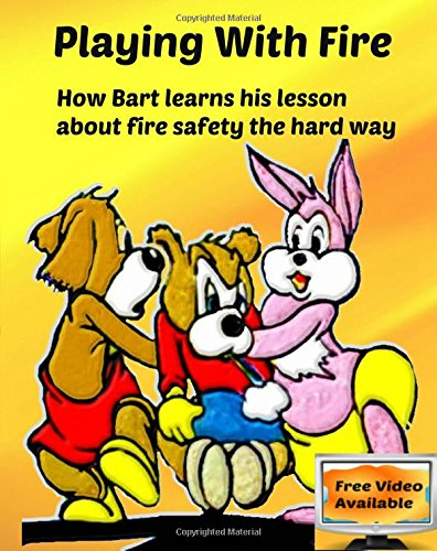 Download Playing with Fire: How Bart learns his lesson about fire safety the hard way pdf epub
