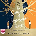 The Summer of Impossible Things Hörbuch von Rowan Coleman Gesprochen von: Imogen Church