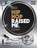 #5: Hip Hop Raised Me
