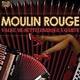 Moulin Rouge by Enrique Ugarte & Valse Musette