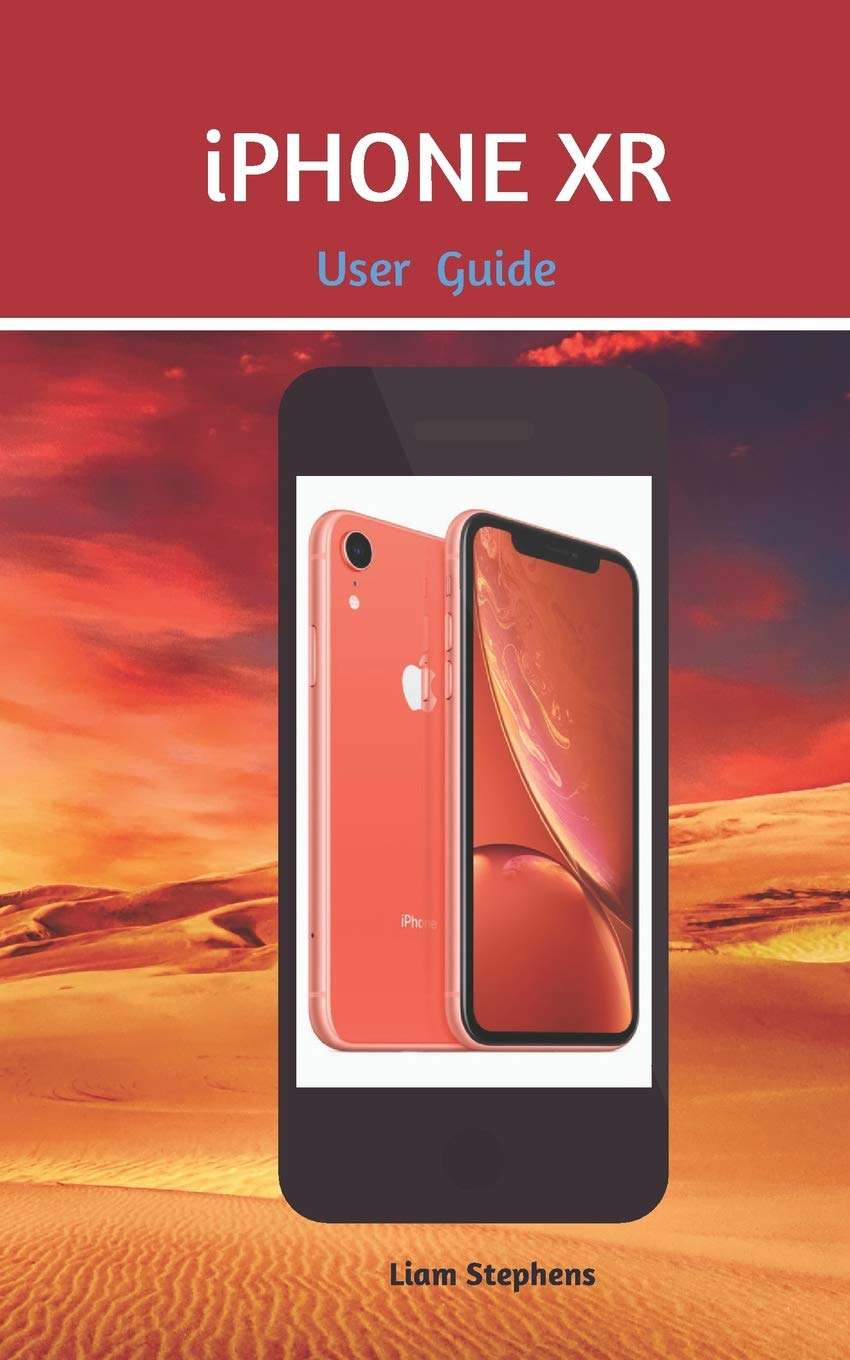 iPhone XR User Guide: Learn how to use the new iPhone XR