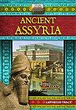 Ancient Assyria (Explore Ancient Worlds)