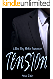 Tension : A Bad Boy Mafia Romance