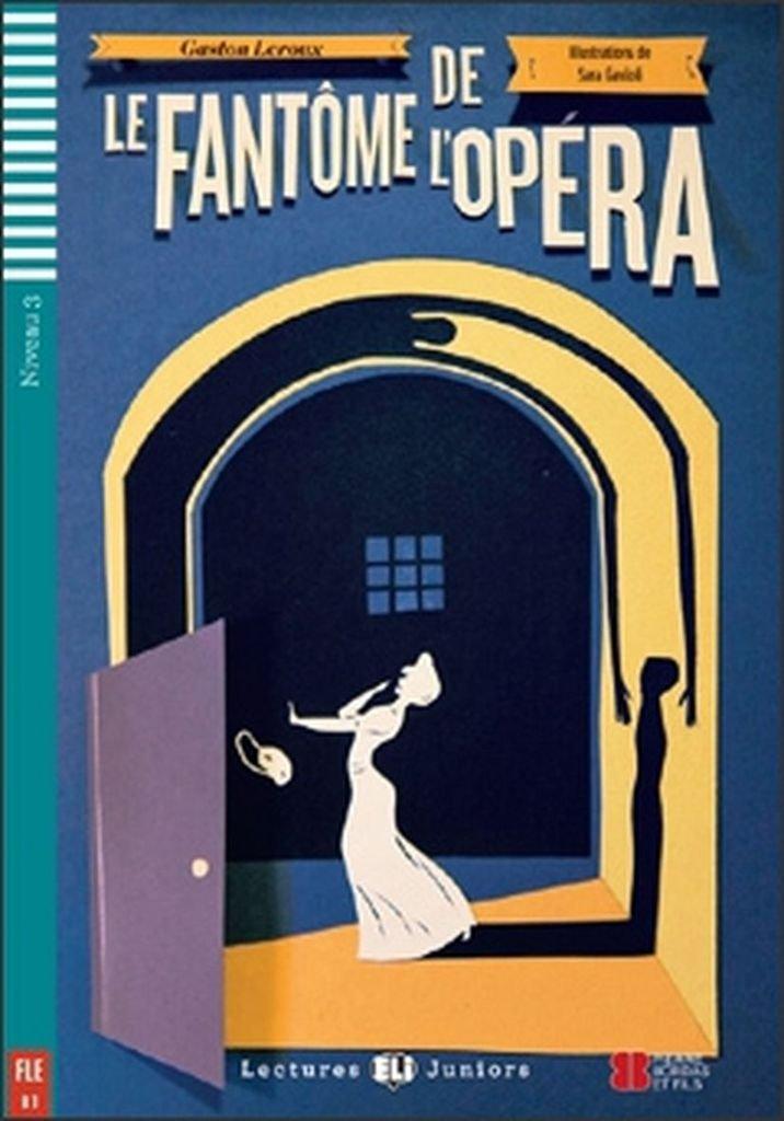 Le Fantôme de l'Opéra (2012) (Lectures Eli Juniors Niveau 3 B1)