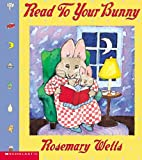 Read to Your Bunny, Rosemary Wells, 0439087171