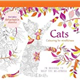 Cats: 70 designs to help you de-stress (Colouring for Mindfulness)