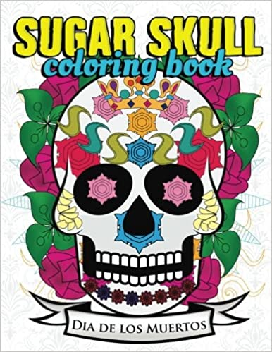 Sugar Skull Coloring Book Day Of The Dead Coloring Book For Kids