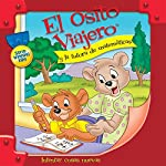 El Osito Viajero y la tutora de matemáticas [Traveling Bear Goes to the Math Tutor (Texto Completo)] | Christian Joseph Hainsworth