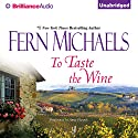 To Taste the Wine Audiobook by Fern Michaels Narrated by Anne Flosnik