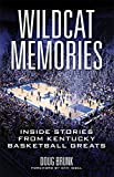 Wildcat Memories: Inside Stories from Kentucky Basketball Greats