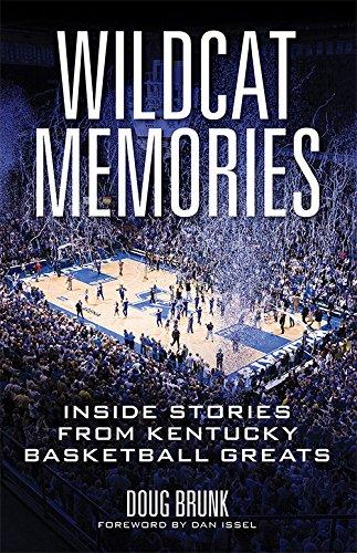 (Wildcat Memories: Inside Stories from Kentucky Basketball Greats)