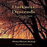 Darkness Descends: Jewell in the Dark, Book 1 | Marta Moran Bishop