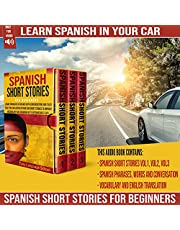 Spanish Short Stories for Beginners: Learn Spanish in a Fun Way with Conversations and Tales that You Can Listen in Your Car.Short Stories to Improve ... Up to Intermediate Level. (Learning Spanish)