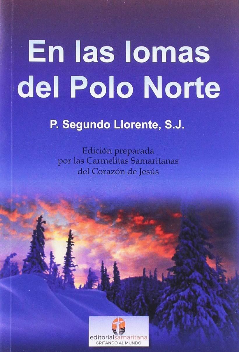 En las lomas del Polo Norte: Amazon.es: Llorente, S.J., Padre ...