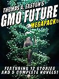 Thomas A. Easton's GMO Future MEGAPACK®