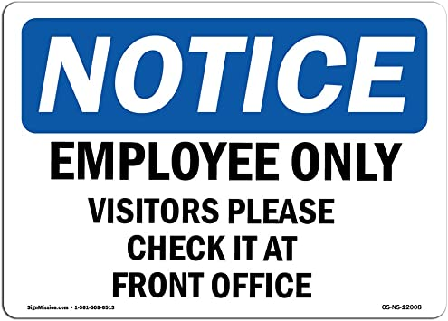 OSHA Notice Sign /Made in The USA Notice All Visitors Must Register at The Office Warehouse /& Shop Work Site Protect Your Business Choose from: Aluminum Rigid Plastic or Vinyl Label Decal