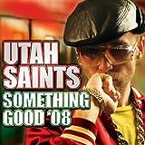 Utah Saints - Something Good 08