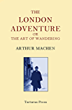 The London Adventure: or, The Art of Wandering