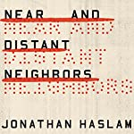 Near and Distant Neighbors: A New History of Soviet Intelligence | Jonathan Haslam