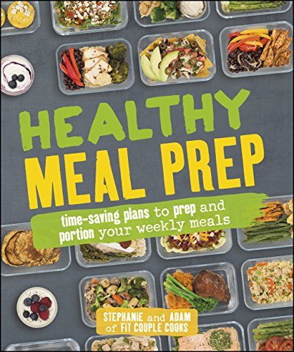 Healthy Meal Prep: Time-saving plans to prep and portion your weekly meals cover