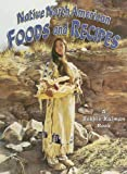 Native North American Foods and Recipes, Kathryn Smithyman and Bobbie Kalman, 0778703835