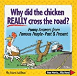 Why Did the Chicken REALLY Cross the Road?, Mark Millman, 0976960400