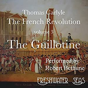 The French Revolution, Volume 3 Audiobook