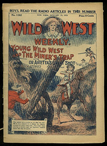 (Young WILD WEST WEEKLY #1162 1/23 1925 The Miner's Trap; girl)