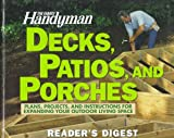 Decks, Patios and Porches, Reader's Digest Editors and Family Handyman Magazine Editors, 0895778521