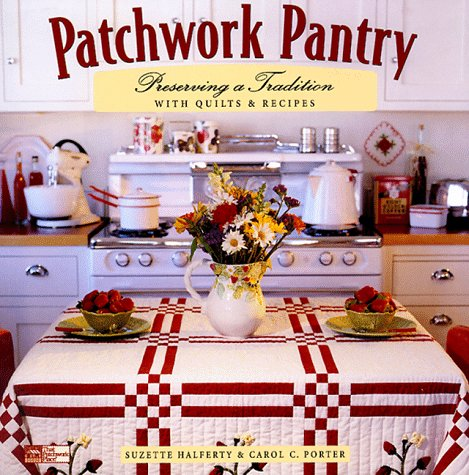 - Patchwork Pantry: Preserving a Tradition With Quilts & Recipes