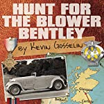 Hunt for the Blower Bentley | Kevin Gosselin