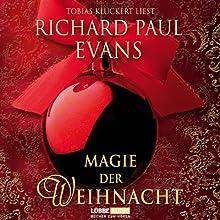 Magie der Weihnacht Hörbuch von Richard Paul Evans Gesprochen von: Matthias Koeberlin
